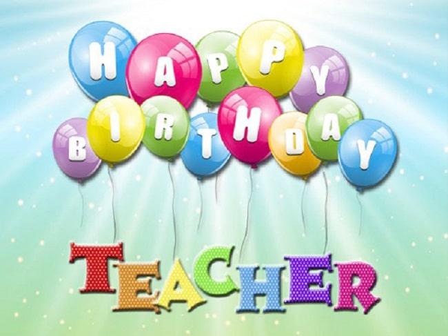 Lời chúc sinh nhật hay cho thầy giáo là một trong những lời chúc sinh nhật hay & ý nghĩa nhất