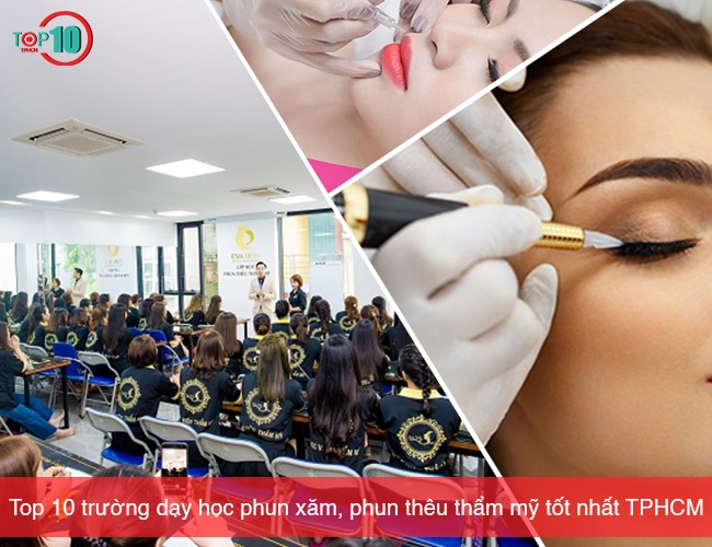 Top 10 trường dạy học phun xăm, phun thêu thẩm mỹ tốt nhất tphcm