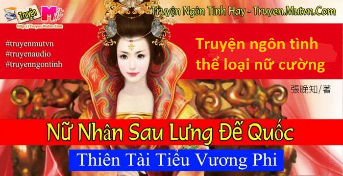 Top 10 truyện ngôn tình thể loại nữ cường hay nhất Nữ nhân sau lưng đế quốc: Thiên tài tiểu vương phi