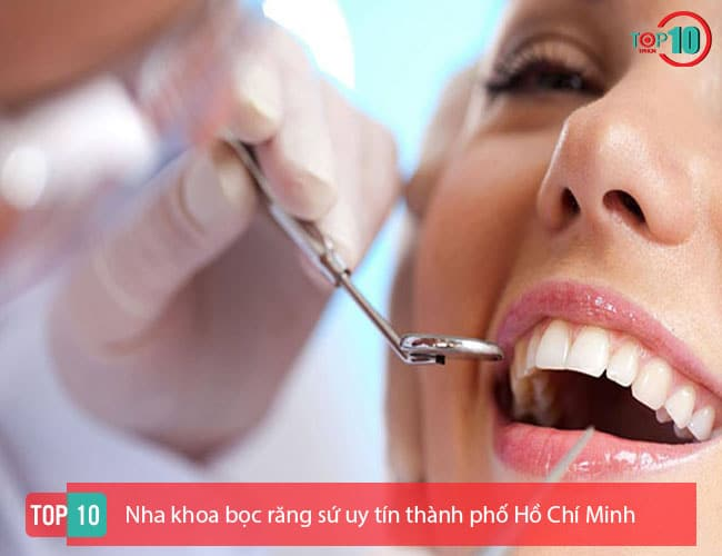 Nha khoa bọc răng sứ uy tín thành phố Hồ Chí Minh